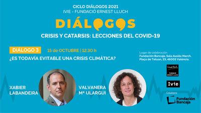 Diálogos2021.¿Es todavía evitable una crisis climática?