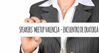 Speakers' Meetup Valencia - Encuentro de Oratoria